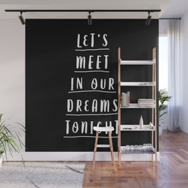 LETS MEET IN OUR DREAMS TONIGHT hand lettered bedroom decor in black and white lettering Wall Mural