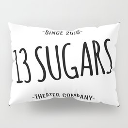 13 Sugars Theater Company Logo Pillow Sham