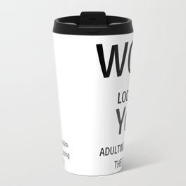 Adulting is hard. Travel Mug