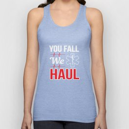You Fall We Haul Star of life EMS Gift Unisex Tank Top
