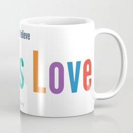 Here We Believe Coffee Mug
