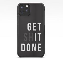 Get Shit Done (Black version) iPhone Case