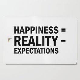 Happiness = Reality - Expectations Cutting Board