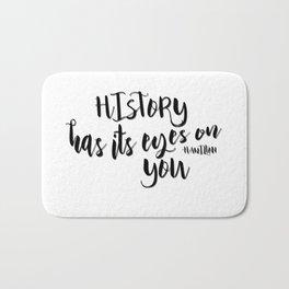 History has its eyes on you | Hamilton Bath Mat