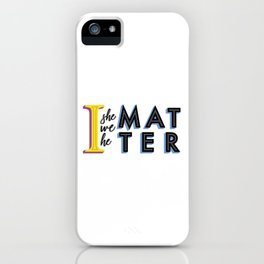 We all matter iPhone Case
