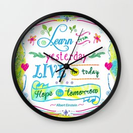 Learn from Yesterday, Live for Today by Jan Marvin Wall Clock