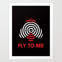 Fly 2 Bee Art Print