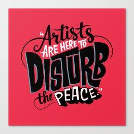 Disturb The Peace Canvas Print