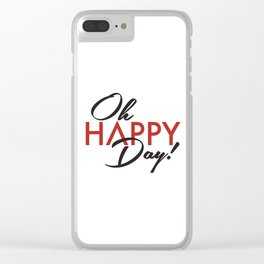 Oh Happy Day Clear iPhone Case