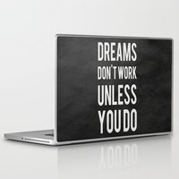 quote Laptop & iPad Skins featuring Dreams Don't Work Unless You Do by Kimsey Price