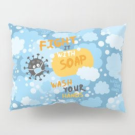 Fight it with SOAP. Wash your hands. Pillow Sham