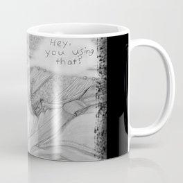 Hey, You Using That? Coffee Mug