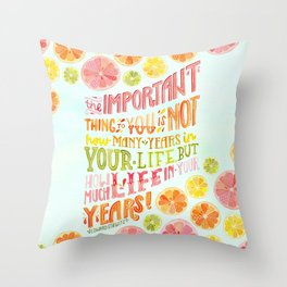 Life in Your Years (Light) Throw Pillow
