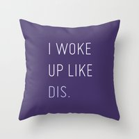 i woke up like this Throw Pillows featuring I Woke Up Like Dis by iwokeuplikedis