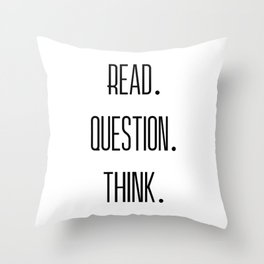 Read. Question. Think. Throw Pillow