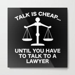 Talk Is Cheap Metal Print