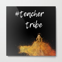 Teacher Tribe Princess Metal Print