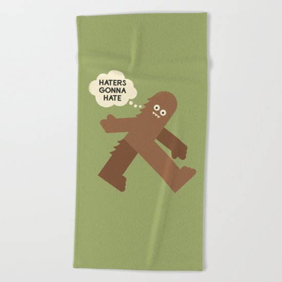 Bigfoot Has So Many Haters Beach Towel