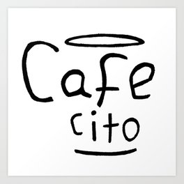 Cafecito Black and White Art Print