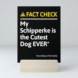 Schipperke Dog Funny Fact Check Mini Art Print