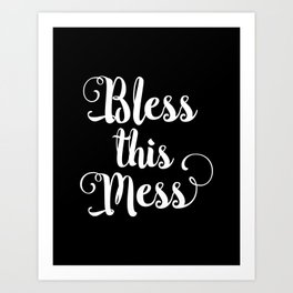 Bless This Mess black and white monochrome typography poster design home wall decor bedroom canvas Art Print