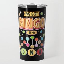 I've Got Bingo In My DNA Travel Mug