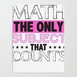 Math The Only Subject That Counts Math Teacher Math Geek Poster
