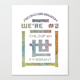 We're Number Two - Child of an Immigrant - Second Generation - Nisei Canvas Print