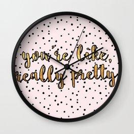 You're Like, Really Pretty - Pink Polka Dot Wall Clock