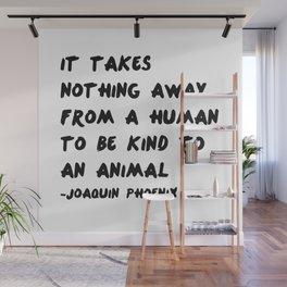 Joaquin Phoenix Vegan Quote Print Wall Mural