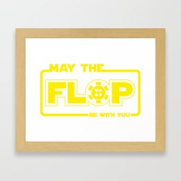 May The Flop Be With You - Funny Poker Pun Gift Framed Art Print