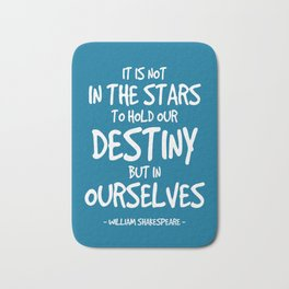 Destiny Quote - Shakespeare Bath Mat