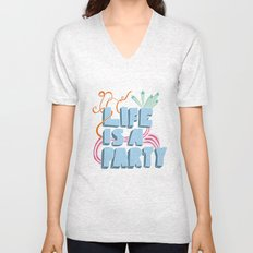 Life is a party Unisex V-Neck