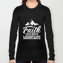 FAITH CAN MOVE MOUNTAINS hiking t-shirts Long Sleeve T-shirt