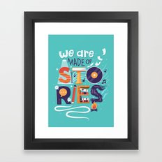 We Are Made of Stories Framed Art Print