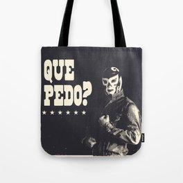 Que Pedo? Tote Bag