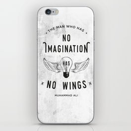 The Man Who Has No Imagination Has No Wings iPhone Skin
