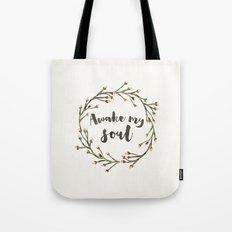 Awake my Soul (vertical) Tote Bag