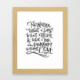 Bankrupt Without Love Framed Art Print