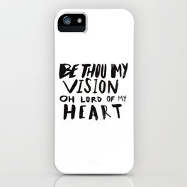 Be Thou My Vision iPhone Case