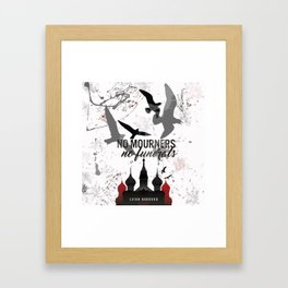 No mourners, No funerals - Six of crows Framed Art Print