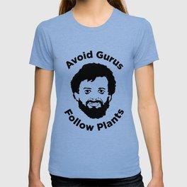 Terence Mckenna - Avoid Gurus, Follow Plants T-shirt