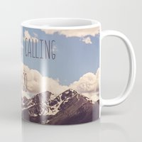 the mountains are calling Mugs featuring the mountains are calling by shannonblue