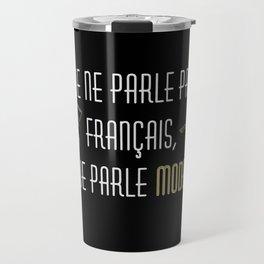 Je ne parle pas français Travel Mug