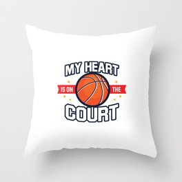 My Heart Is On That Court Streetball For Basketball Players Throw Pillow