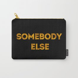 somebody else Carry-All Pouch