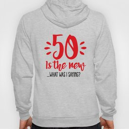 50 is the new ...What was I saying? Hoody