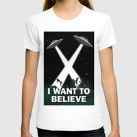 i want to believe T-shirts featuring I want to believe by BomDesignz