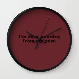 Done Running from my Past Wall Clock