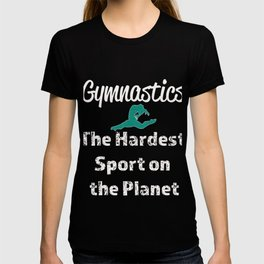 Gymnastics Its the Hardest Sport on the Planet Gift T-shirt
